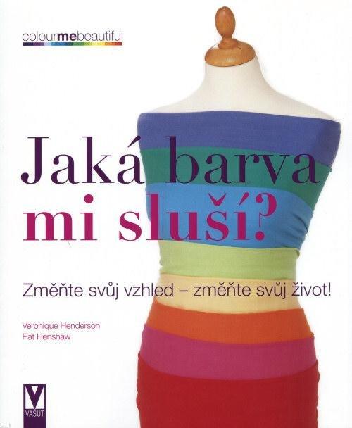6a0a4ea5f42 Protože stále voláte po nějakém článku o barevné typologii a barvách vůbec